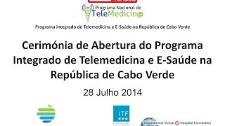 Opening Ceremony - Integrated Telemedicine and e-Health Program in Cabo Verde
