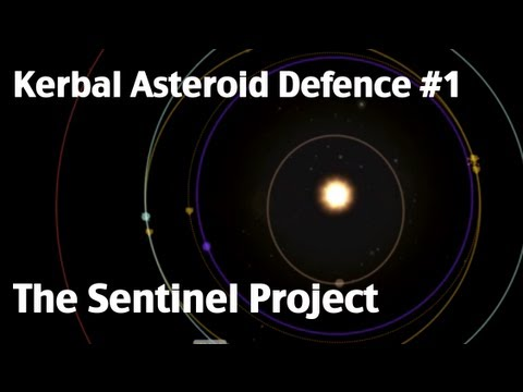 Kerbal Space Program - Kerbal Asteroid Defence - Episode 1 - The Sentinel Project