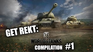 GET REKT: WORLD OF TANKS COMPILATION #1