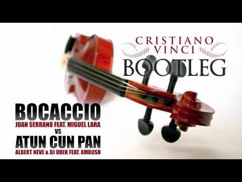 Juan Serrano VS Albert Neve&Dj Obek - Bocaccio Con Pan (Cristiano Vinci Bootleg)