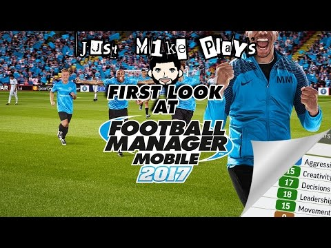 Football Manager Mobile 2017 First Look Part 1