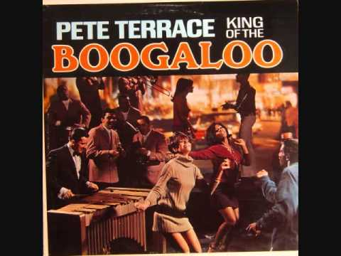 Pete Terrace- The King Of Boogaloo Full Album