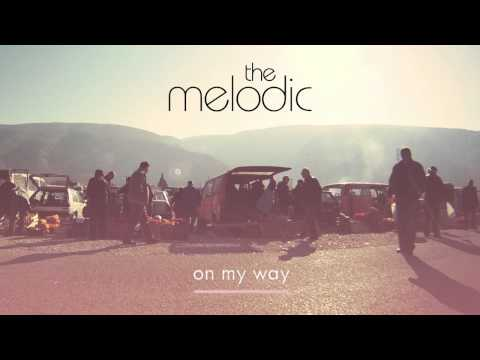 The Melodic - On My Way