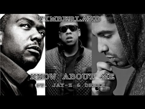 TIMBERLAND – KNOW ABOUT ME FT. JAYZ & DRAKE
