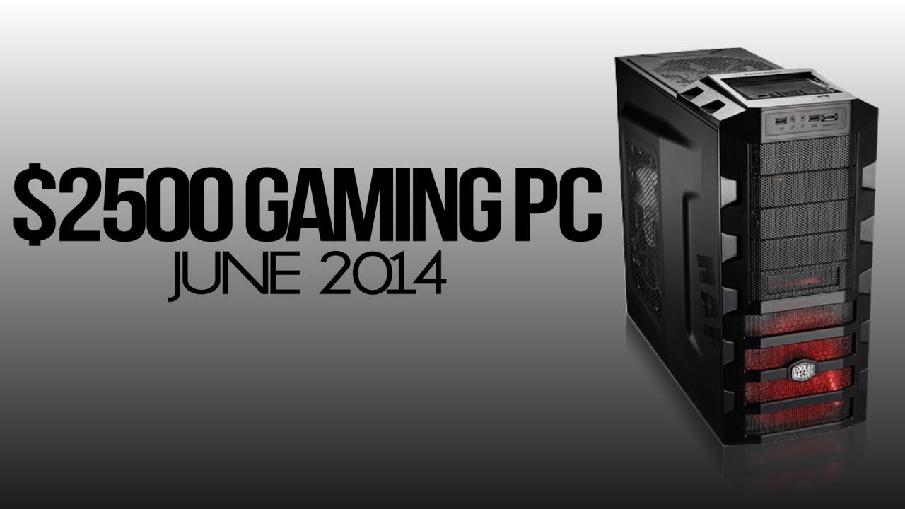 $2500 Dollars Gaming PC June 2014 Ultimate - YouTube  $2500 Dollars G...