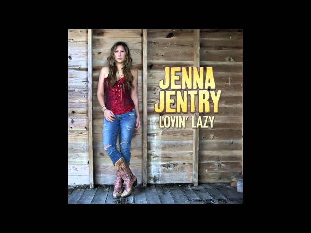 Jenna Jentry-Lovin' Lazy (full-length)