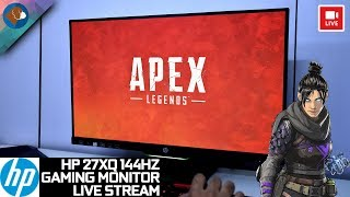 HP 27XQ 144HZ Gaming Monitor | Apex Legends Live Stream