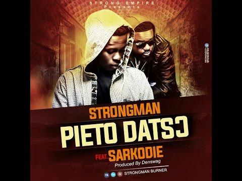 Strongman - Pieto Datso (Feat Sarkodie) (Prod By Tubhaniusic)