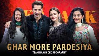 Ghar More Pardesiya ft. Alia Bhatt   Kalank   Team Naach Choreography