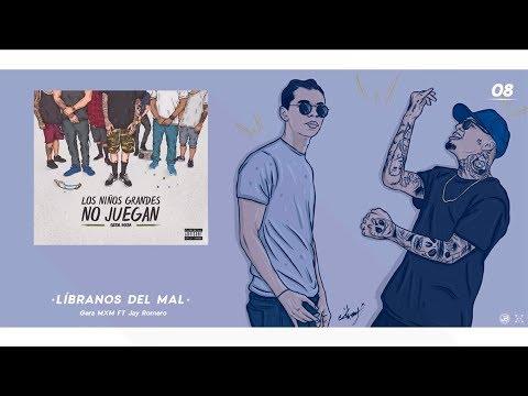0 - Gera MXM Ft. Jay Romero - Libranos Del Mal