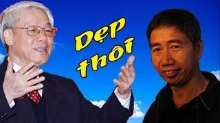 Hậu hội nghị TW9, Osin Huy Đức bất ngờ đề nghị TBT Nguyễn Phú Trọng dẹp bỏ ĐCS