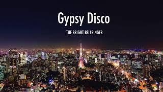 THE BRIGHT BELLRINGER「Gypsy Disco」