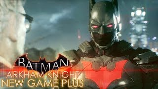 Begin Again | Batman: Arkham Knight New Game Plus | Part 1