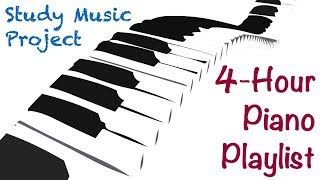 4 HOUR LONG Piano Music for Studying, Concentrating, and Focusing Playlist