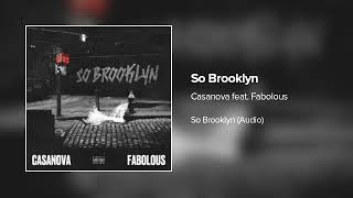 Casanova ft. Fabolous - So Brooklyn (Audio)