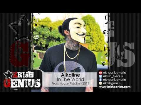 Alkaline – In The World (raw) Frass House Riddim · 2014 | Reggae, Dancehall, Bashment