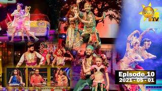 Hiru Super Dancer Season 3 | EPISODE 10 | 2021-05-01
