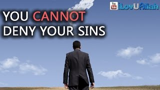 You Cannot Deny Your Sins| Powerful Reminder