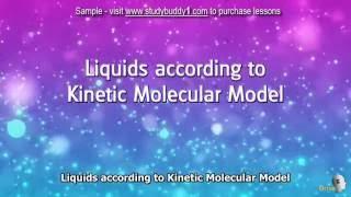 G9 8 2 5 Liquids according to Kinetic Molecular Model