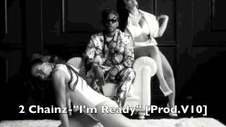 "2 Chainz Video - 2 Chainz - ""I'm Ready"" [Prod. V10] *NEW 2013* DOWNLOAD LINK!"