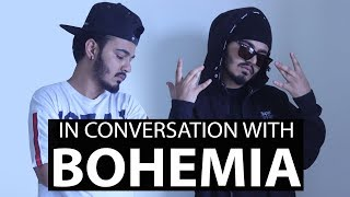 In Conversation With Bohemia | Ft. Nitesh A.K.A Nick