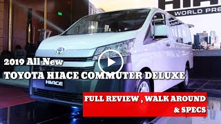 ALL NEW 2019 TOYOTA HIACE COMMUTER DELUXE 2.8L  M.T | FULL TOUR REVIEW