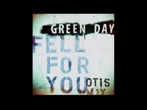 Green Day - Fell For You (Otis Mix)