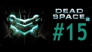 Dead Space 2 -Bölüm 15- Tamçözüm / Oynanış (Chapter 7-8) [HD] Walkthrough