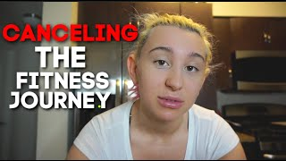 Why I Canceled the Fitness Journey