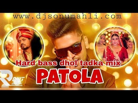 Patola ( Guru Randhawa ) Dj Remix Hard Bass mix Bollywood Song  2018 letest movie (Blackmail)