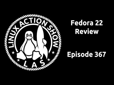 Fedora 22 Review   Linux Action Show 367