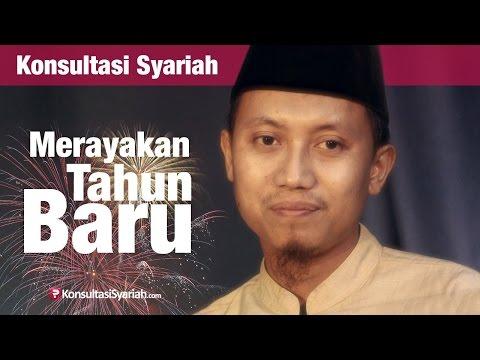 Konsultasi Syariah: Hukum Ikut Merayakan Tahun Baru - Ustadz Ammi Nur Baits
