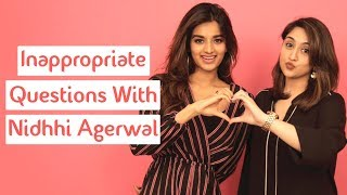 Inappropriate Questions With Nidhhi Agerwal | MissMalini Interview