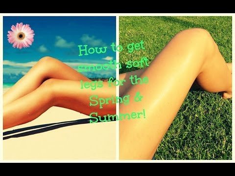 ♡ How I Get SUPER Soft Legs For The Spring & Summer! ♡