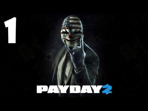 Играем в PAYDAY 2 #1 - ТАЩИ КОК ПОКА МОЛОДОЙ!!1