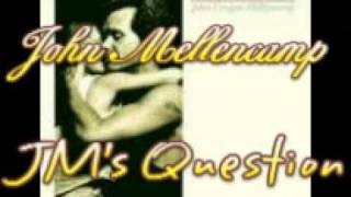 Watch John Mellencamp Jms Question video