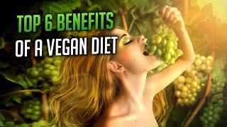 TOP 6 Health Benefits of a Vegan Diet