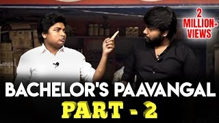 Bachelor's Paavangal - Part 2 | Gopi Sudhakar | Parithabangal