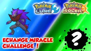 ECHANGES MIRACLES [CHALLENGE]   POKEMON SOLEIL ET LUNE VS LUCIEN #1