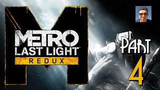 Metro Last Light Redux Gameplay Part 4 - Through the Darkness - Walkthrough Let