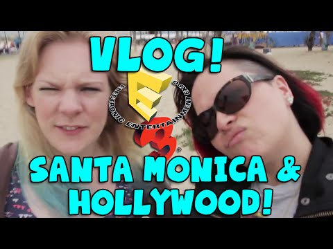E3 VLOG SPECIAL! Santa Monica and Hollywood!