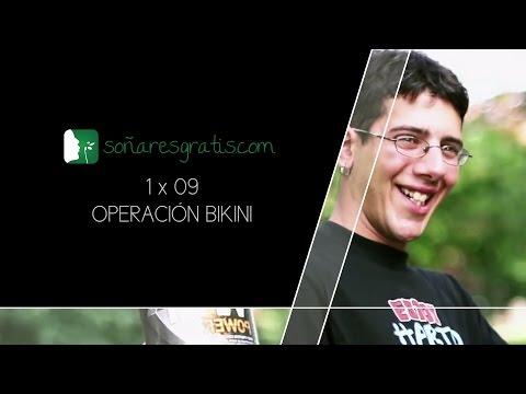 """Soñar es gratis.1×09.Operacion bikini """"OPERACION BIKINI"""""""