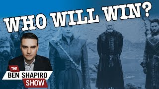 Ben Shapiro's Final Game of Thrones Predictions