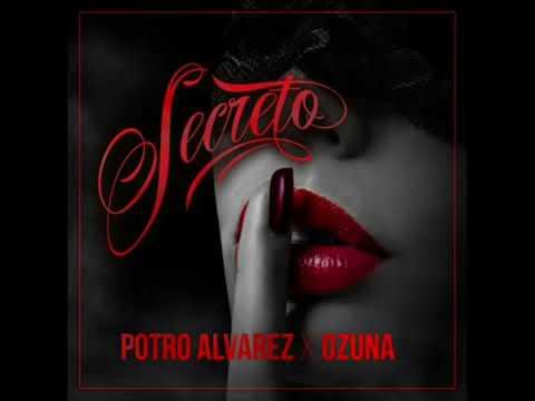 El Potro Alvarez Ft Ozuna  - Secreto ( Letra Official)