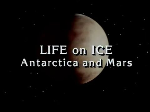 Life on Ice, Antarctica and Mars