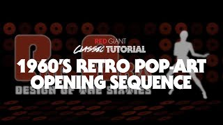 Classic Tutorial | Create a 1960's Retro Pop Art Opening Sequence