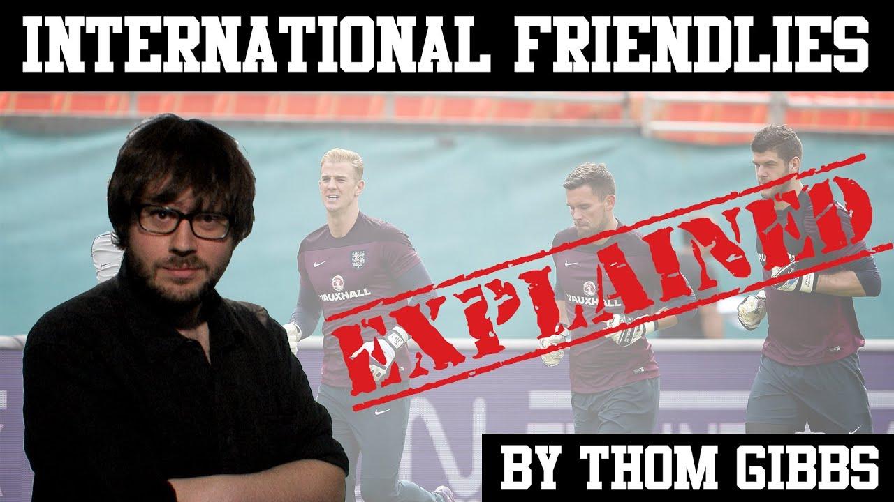 International Football Friendlies   SPORT EXPLAINED - YouTube
