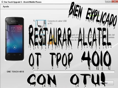 Restaurar Alcatel ot T'pop 4010a con OTU!!! Bien explicado!!!!