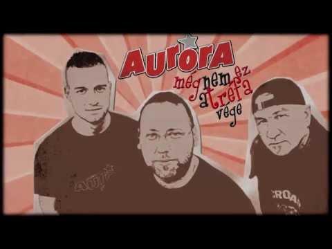 Aurora - 2013 Nekem Az élet Kicsit Más (Még Nem Ez A Tréfa Vége) (HQ)