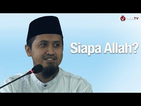 Siapa Allah - Ustadz Abdullah Zaen, MA